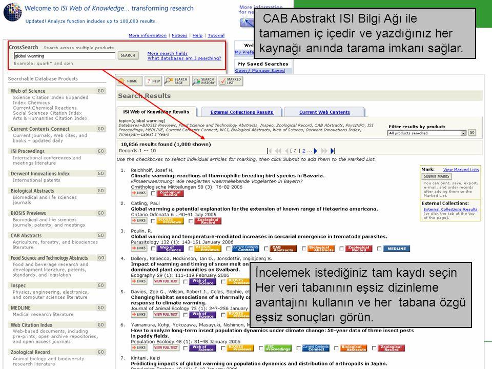 Copyright 2006 Thomson Corporation 26 CAB Abstrakt ISI Bilgi Ağı ile tamamen iç içedir ve yazdığınız her kaynağı anında tarama imkanı sağlar.