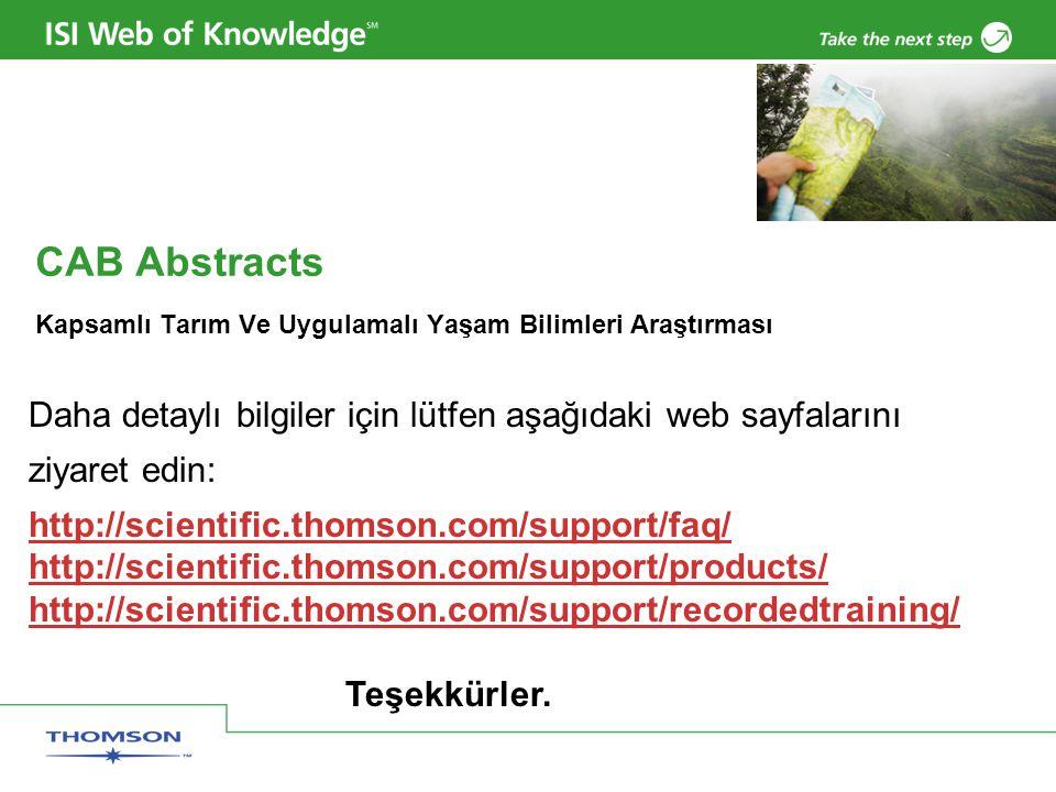CAB Abstracts Kapsamlı Tarım Ve Uygulamalı Yaşam Bilimleri Araştırması Daha detaylı bilgiler için lütfen aşağıdaki web sayfalarını ziyaret edin: http://scientific.thomson.com/support/faq/ http://scientific.thomson.com/support/products/ http://scientific.thomson.com/support/recordedtraining/ Teşekkürler.