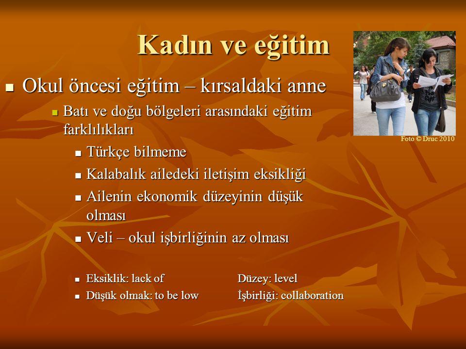 Kadın ve eğitim Uzaktan eğitim ve kadının konumu: Uzaktan eğitim ve kadının konumu: Özellikle Türkiye'de kadının gelişimi açısından uzaktan eğitim çok olumlu bir etkide bulunmuştur.