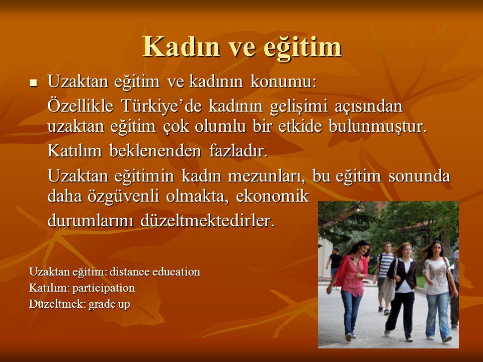 Kadın ve eğitim Uzaktan eğitim ve kadının konumu: Uzaktan eğitim ve kadının konumu: Özellikle Türkiye'de kadının gelişimi açısından uzaktan eğitim çok