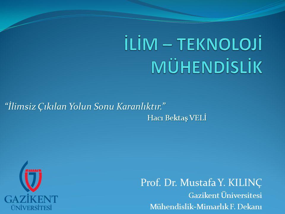 Prof. Dr. Mustafa Y. KILINÇ Gazikent Üniversitesi Mühendislik-Mimarlık F.