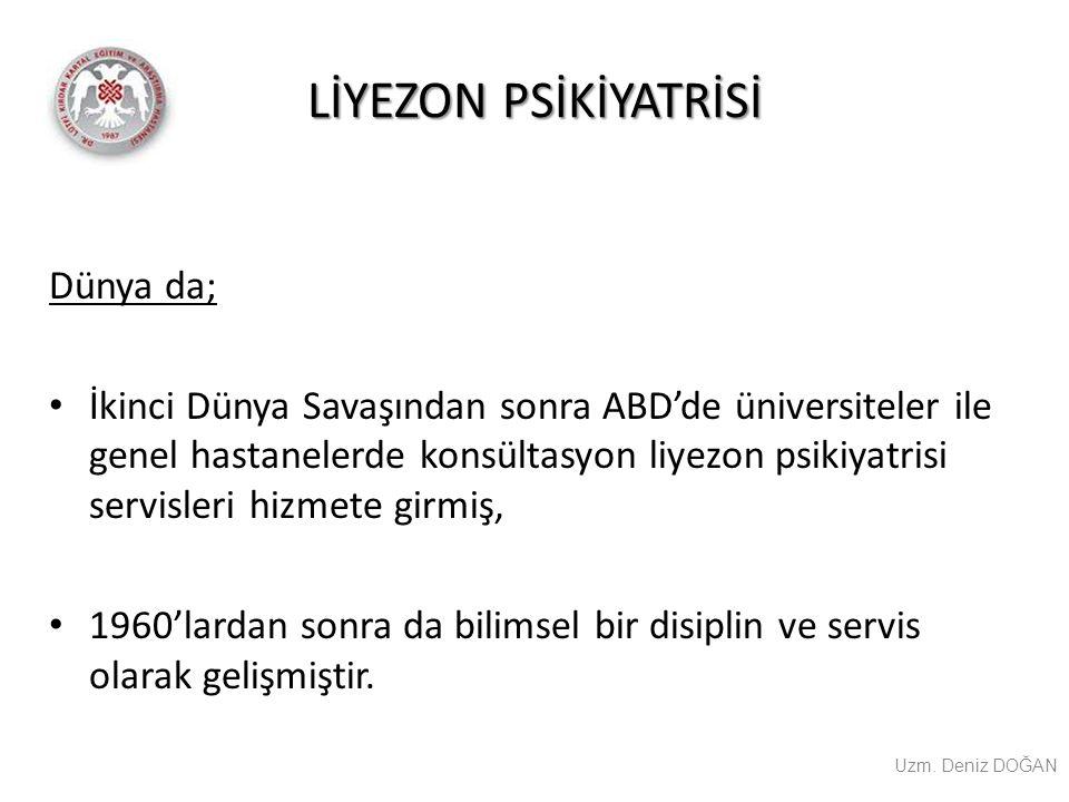 LİYEZON PSİKİYATRİSİ Uzm.