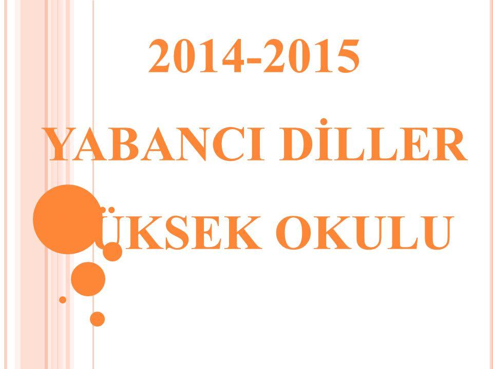 2014-2015 YABANCI DİLLER YÜKSEK OKULU