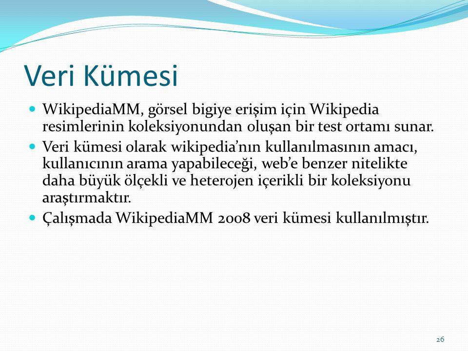 Veri Kümesi WikipediaMM, görsel bigiye erişim için Wikipedia resimlerinin koleksiyonundan oluşan bir test ortamı sunar. Veri kümesi olarak wikipedia'n