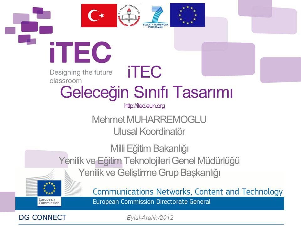 iTEC Geleceğin Sınıfı Tasarımı http://itec.eun.org Mehmet MUHARREMOGLU Ulusal Koordinatör Milli Eğitim Bakanlığı Yenilik ve Eğitim Teknolojileri Genel
