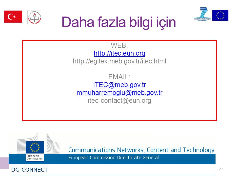 Daha fazla bilgi için The work presented in this presentation is partially supported by the European Commission's FP7 programme – project iTEC: Innova