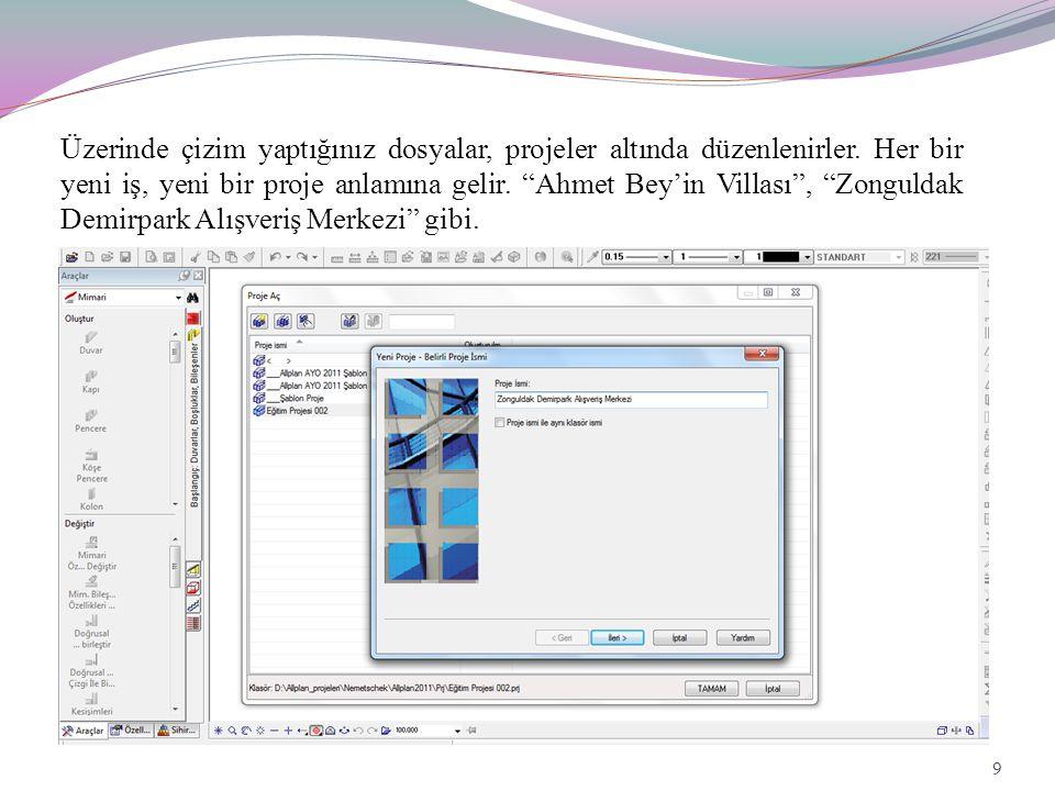 """Üzerinde çizim yaptığınız dosyalar, projeler altında düzenlenirler. Her bir yeni iş, yeni bir proje anlamına gelir. """"Ahmet Bey'in Villası"""", """"Zonguldak"""