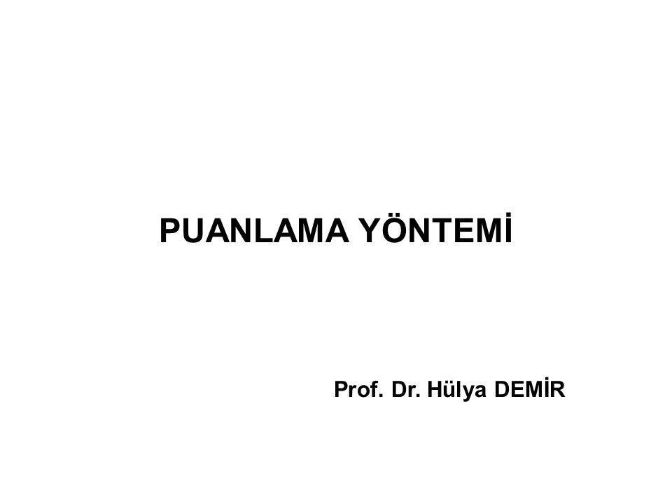 PUANLAMA YÖNTEMİ Prof. Dr. Hülya DEMİR