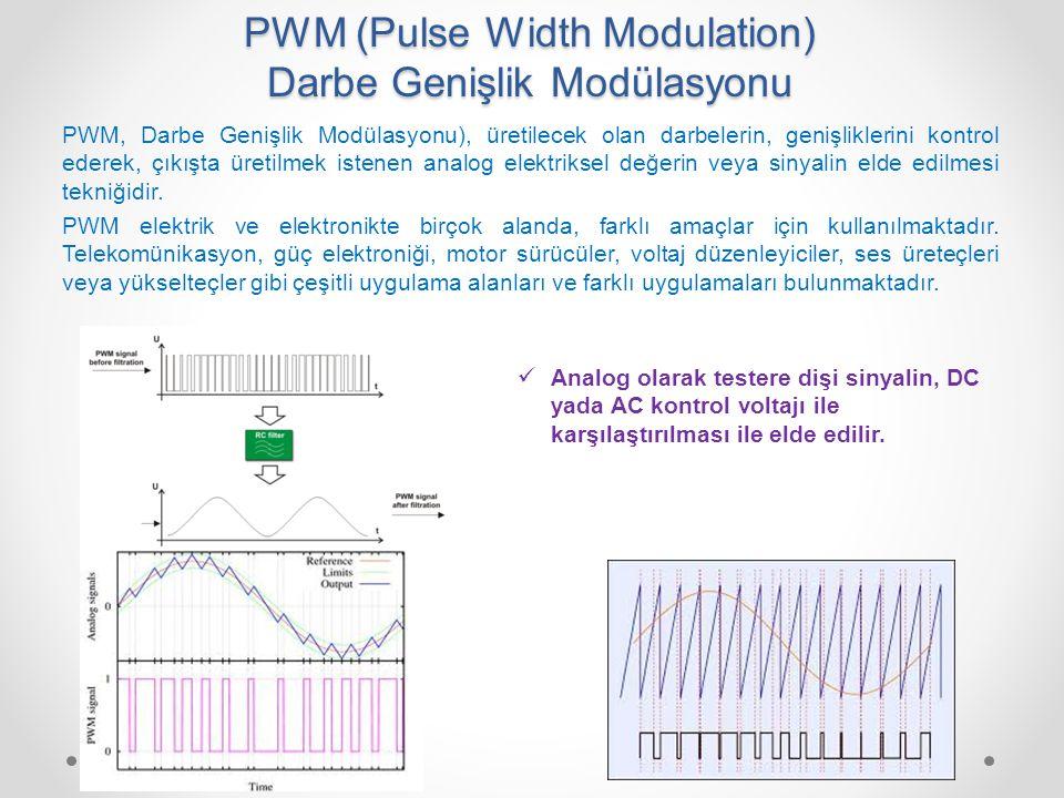 PWM (Pulse Width Modulation) Darbe Genişlik Modülasyonu PWM, Darbe Genişlik Modülasyonu), üretilecek olan darbelerin, genişliklerini kontrol ederek, ç