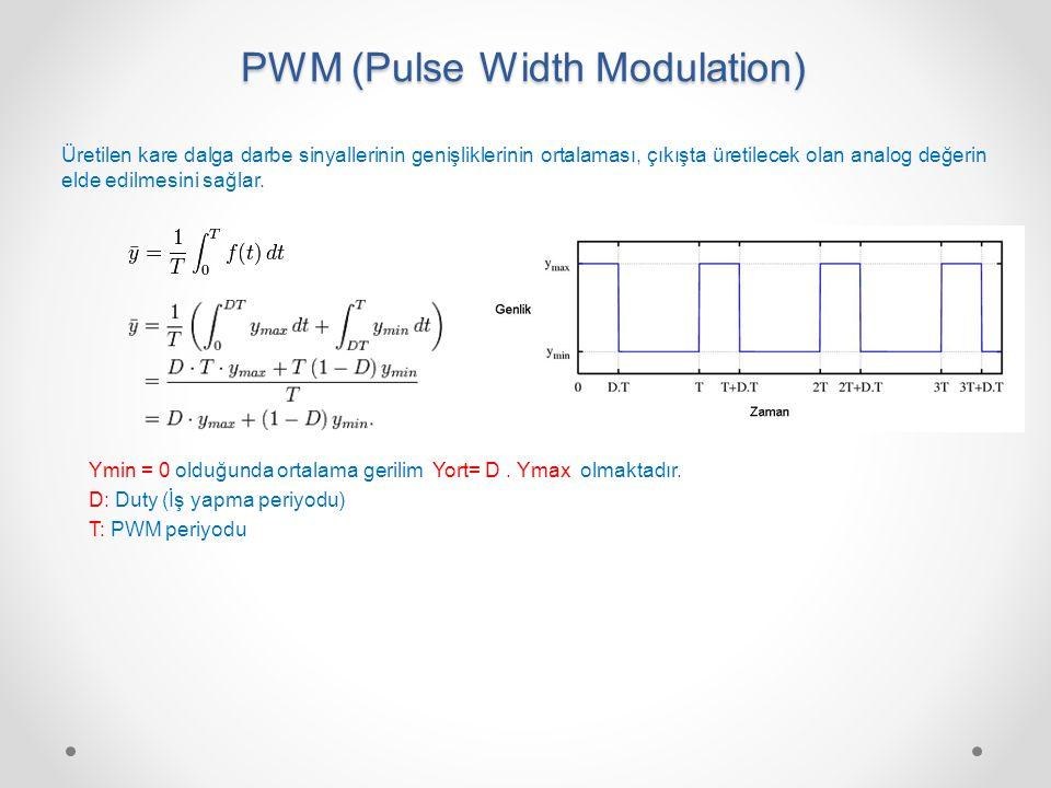 PWM (Pulse Width Modulation) Üretilen kare dalga darbe sinyallerinin genişliklerinin ortalaması, çıkışta üretilecek olan analog değerin elde edilmesin