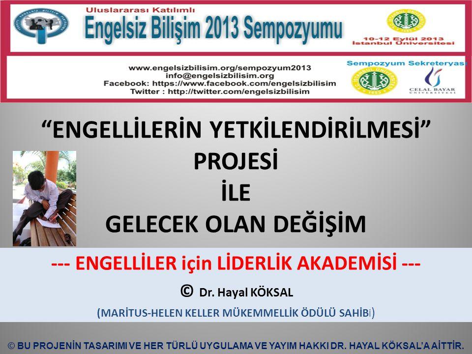 Engelli-Odaklı Çalışmalar Toplam Kalite Yönetimi (TKY) temelli olarak yürütülen tüm projeler Dr.