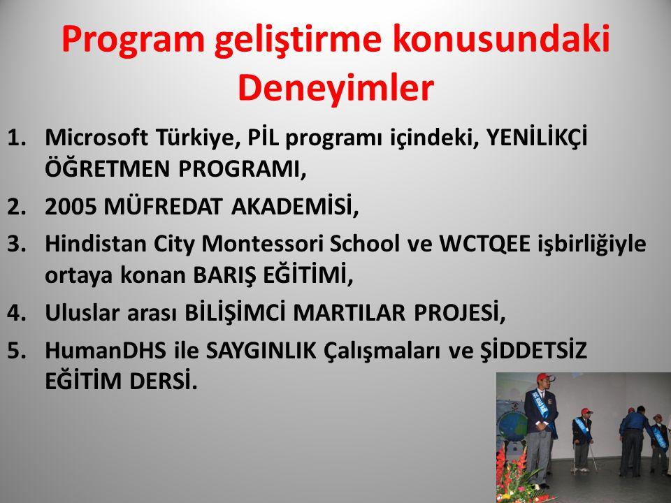 Program geliştirme konusundaki Deneyimler 1.Microsoft Türkiye, PİL programı içindeki, YENİLİKÇİ ÖĞRETMEN PROGRAMI, 2.2005 MÜFREDAT AKADEMİSİ, 3.Hindis