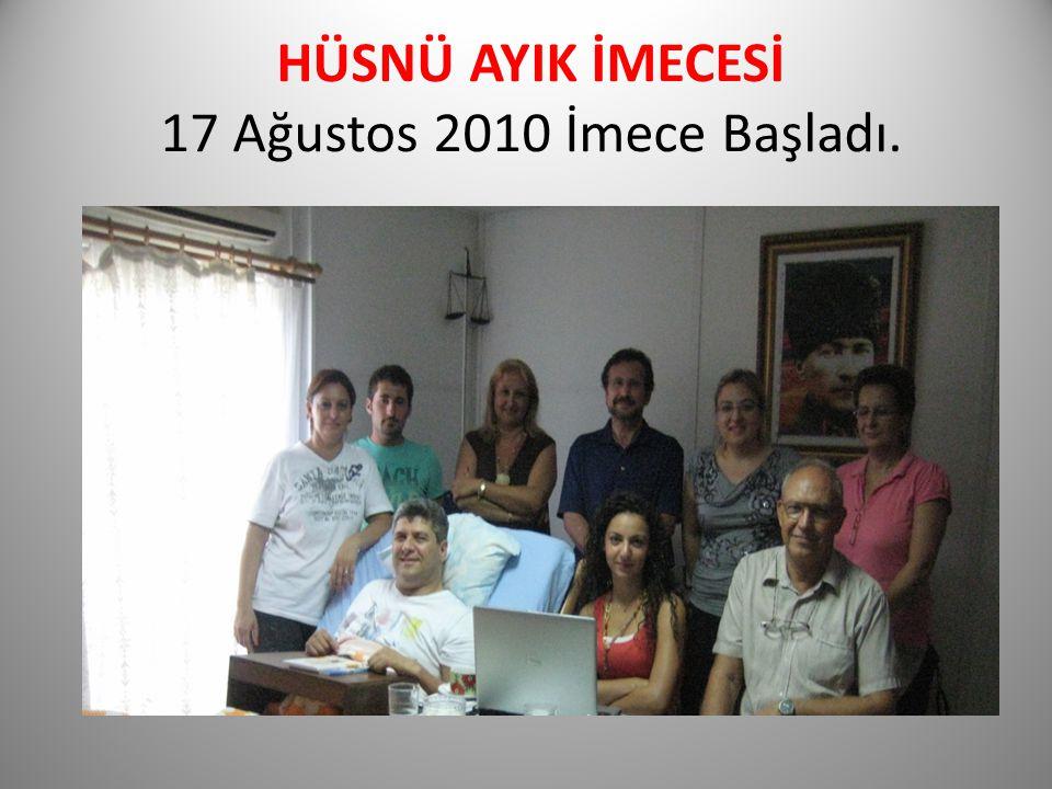 HÜSNÜ AYIK İMECESİ 17 Ağustos 2010 İmece Başladı.