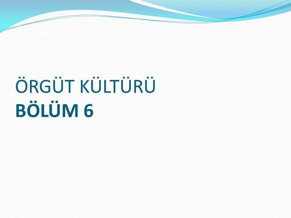 C.Örgüt Kültürünün Özellikleri 1.