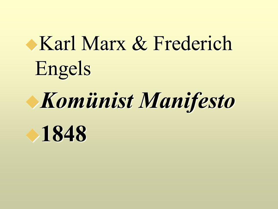 Karl Marx & Frederich Engels  Komünist Manifesto  1848