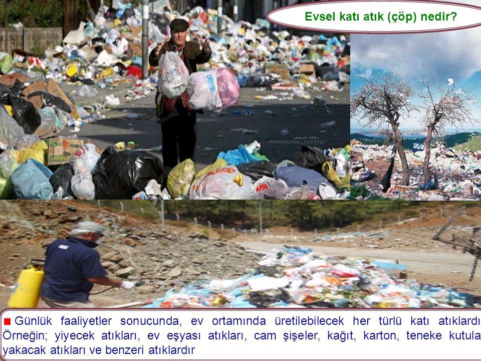 Katı Atık (çöp) Çeşitleri Nelerdir? 1- Evsel Atıklar 2- Tehlikeli Atıklar 3- Özel Atıklar