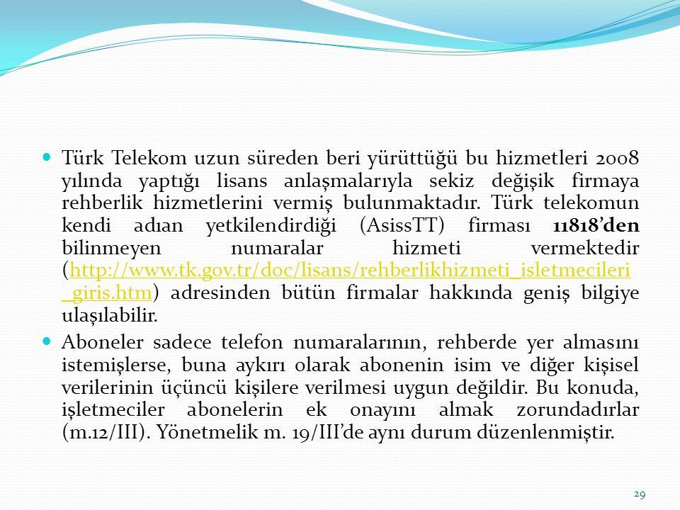 Türk Telekom uzun süreden beri yürüttüğü bu hizmetleri 2008 yılında yaptığı lisans anlaşmalarıyla sekiz değişik firmaya rehberlik hizmetlerini vermiş