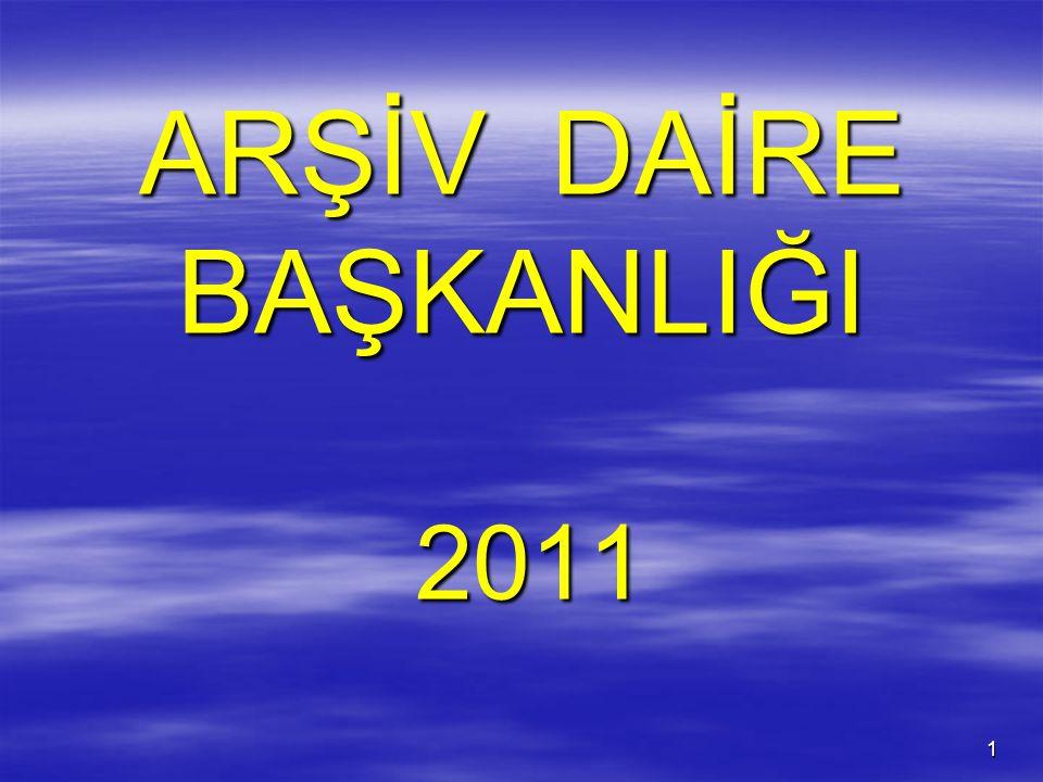 1 ARŞİV DAİRE BAŞKANLIĞI 2011