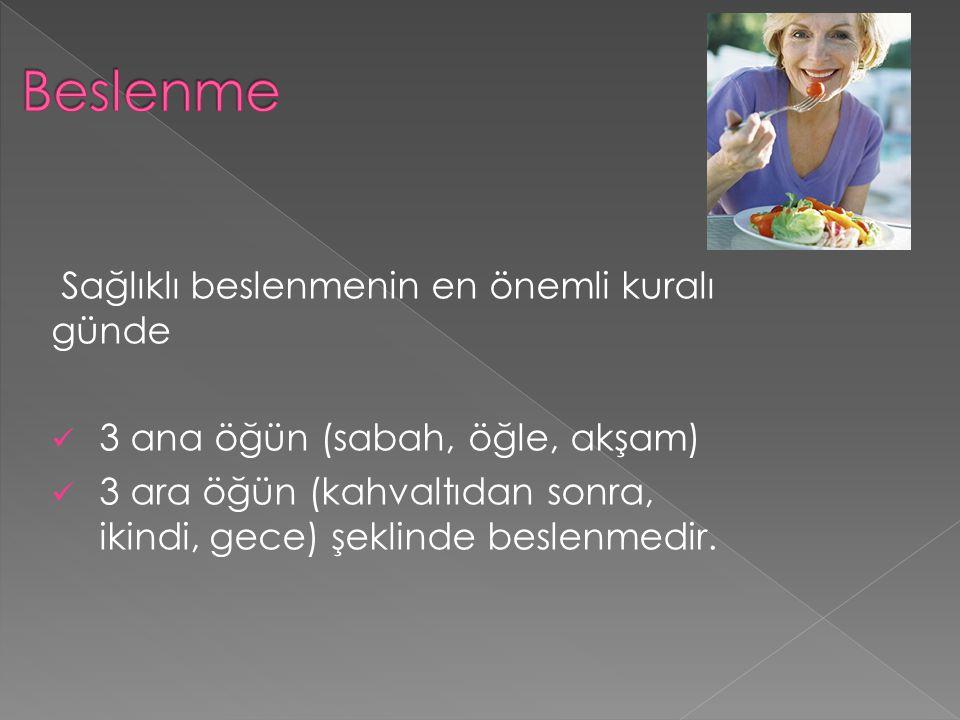 Sağlıklı beslenmenin en önemli kuralı günde 3 ana öğün (sabah, öğle, akşam) 3 ara öğün (kahvaltıdan sonra, ikindi, gece) şeklinde beslenmedir.