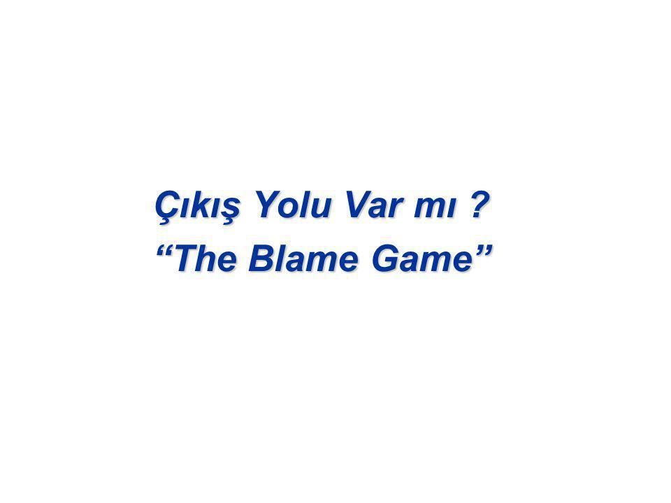 Çıkış Yolu Var mı ? The Blame Game