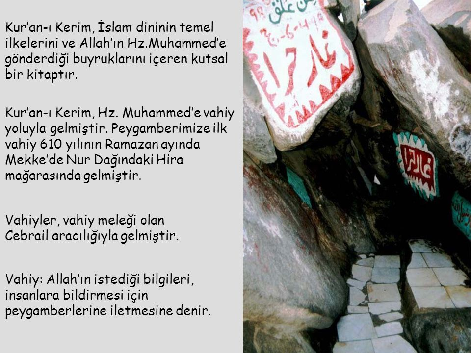 Kur'an-ı Kerim, İslam dininin temel ilkelerini ve Allah'ın Hz.Muhammed'e gönderdiği buyruklarını içeren kutsal bir kitaptır. Kur'an-ı Kerim, Hz. Muham