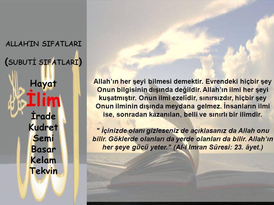 Allah'ın diri ve canlı olması demektir. Allah ezelî ve ebedî olan hayat ile diri ve canlıdır. Onun için ölüm, uyku, dalgınlık, gaflet gibi şeyler asla