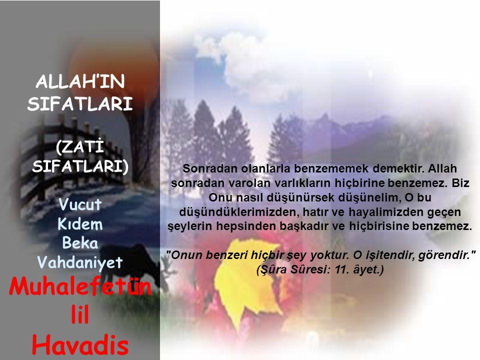 ALLAH'IN SIFATLARI ( SUBUTİ SIFATLARI ) Hayat İlim İrade Kudret Semi Basar Kelam Tekvin Yüce Allah'ın yoktan var edip yaratması demektir.