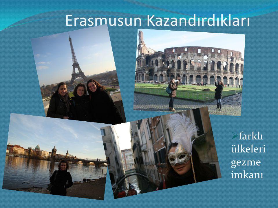 Erasmusun Kazandırdıkları  farklı ülkeleri gezme imkanı