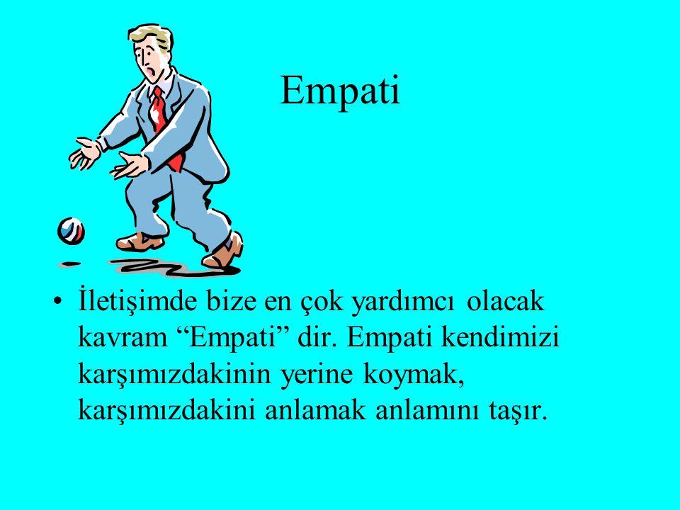 """Empati İletişimde bize en çok yardımcı olacak kavram """"Empati"""" dir. Empati kendimizi karşımızdakinin yerine koymak, karşımızdakini anlamak anlamını taş"""