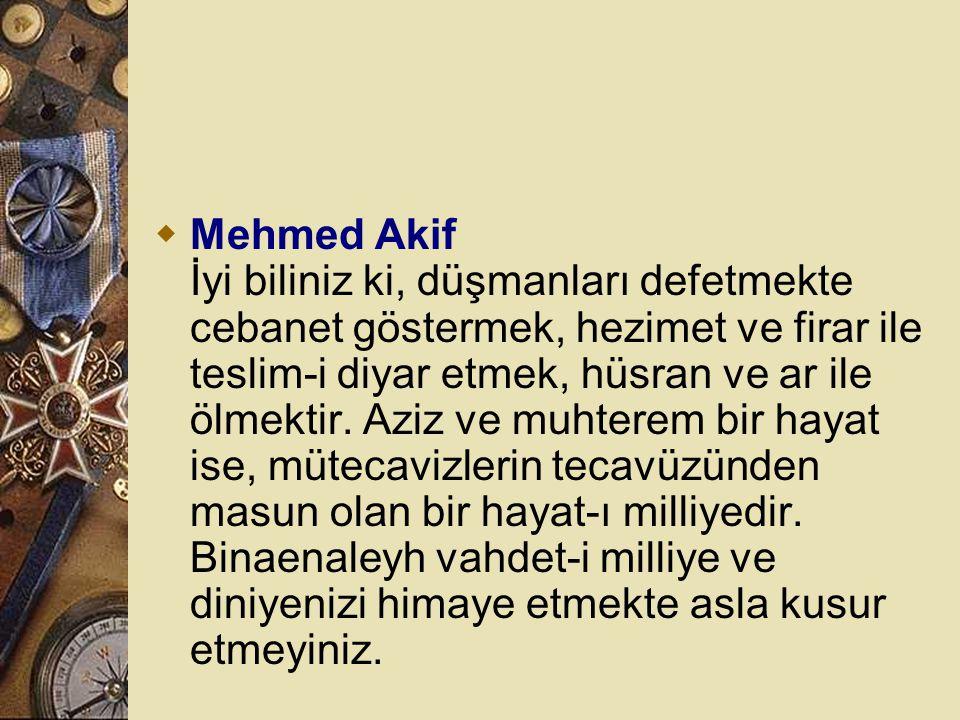  Mehmed Akif Hayatta tahammülü olmayan yük, hamule-i mihnettir. Yüklenmek mecburiyeti olunca, hiç olmazsa mihnetine kıymet vermeyen adam intihab etme