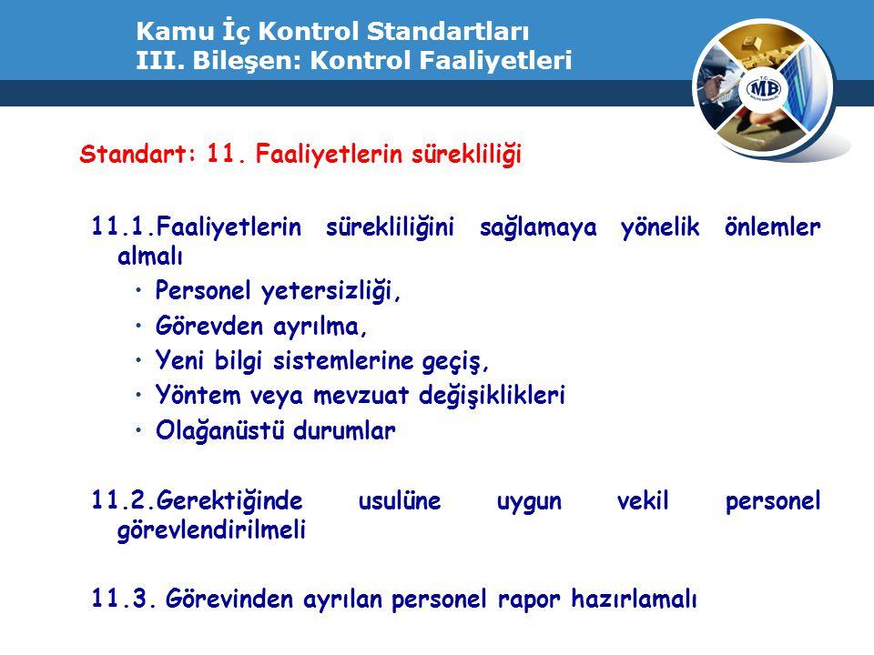 Kamu İç Kontrol Standartları III. Bileşen: Kontrol Faaliyetleri Standart: 11. Faaliyetlerin sürekliliği 11.1.Faaliyetlerin sürekliliğini sağlamaya yön