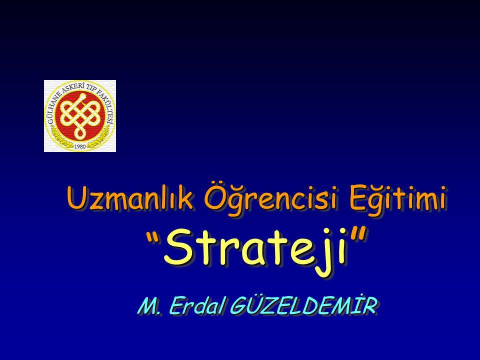 """Uzmanlık Öğrencisi Eğitimi """" Strateji"""" M. Erdal GÜZELDEMİR"""