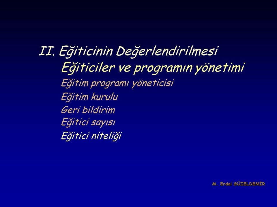 II. Eğiticinin Değerlendirilmesi Eğiticiler ve programın yönetimi Eğitim programı yöneticisi Eğitim kurulu Geri bildirim Eğitici sayısı Eğitici niteli