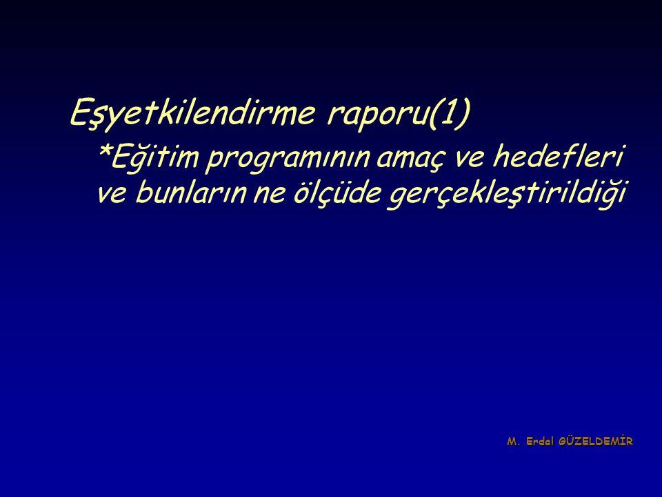 Eşyetkilendirme raporu(1) *Eğitim programının amaç ve hedefleri ve bunların ne ölçüde gerçekleştirildiği M. Erdal GÜZELDEMİR