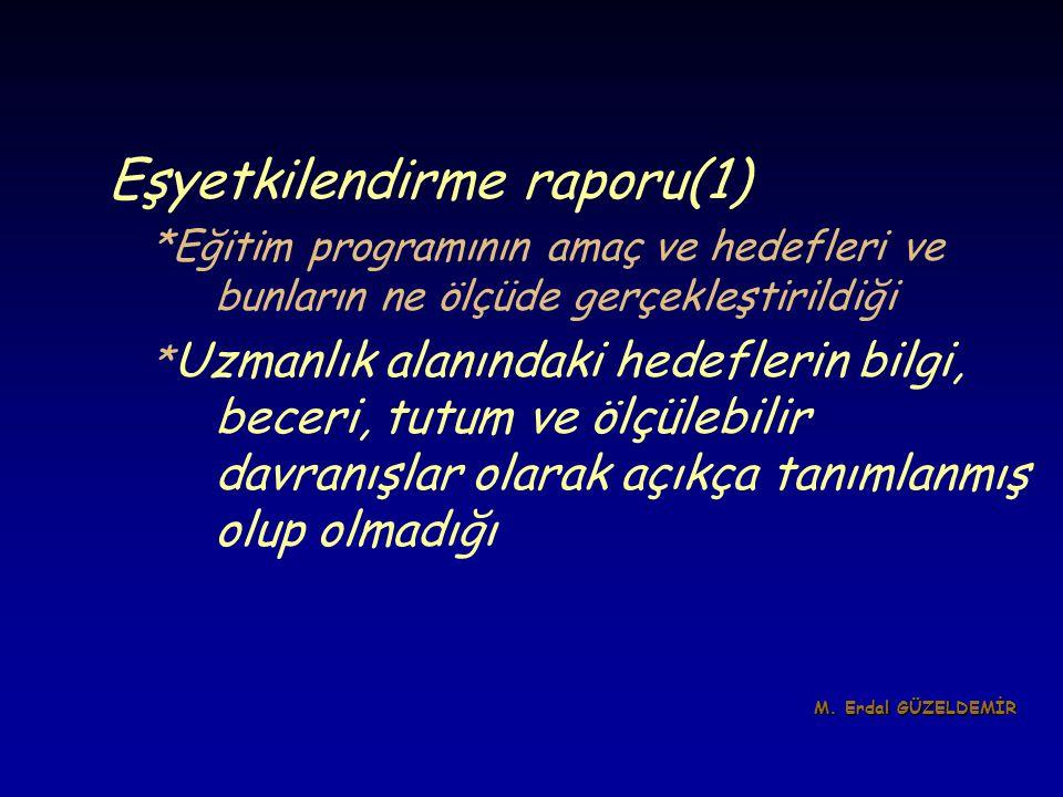 Eşyetkilendirme raporu(1) *Eğitim programının amaç ve hedefleri ve bunların ne ölçüde gerçekleştirildiği * Uzmanlık alanındaki hedeflerin bilgi, becer