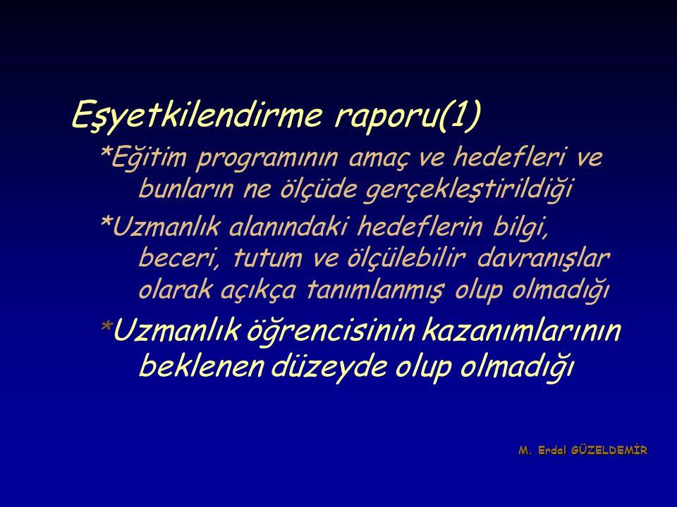 Eşyetkilendirme raporu(1) *Eğitim programının amaç ve hedefleri ve bunların ne ölçüde gerçekleştirildiği *Uzmanlık alanındaki hedeflerin bilgi, beceri