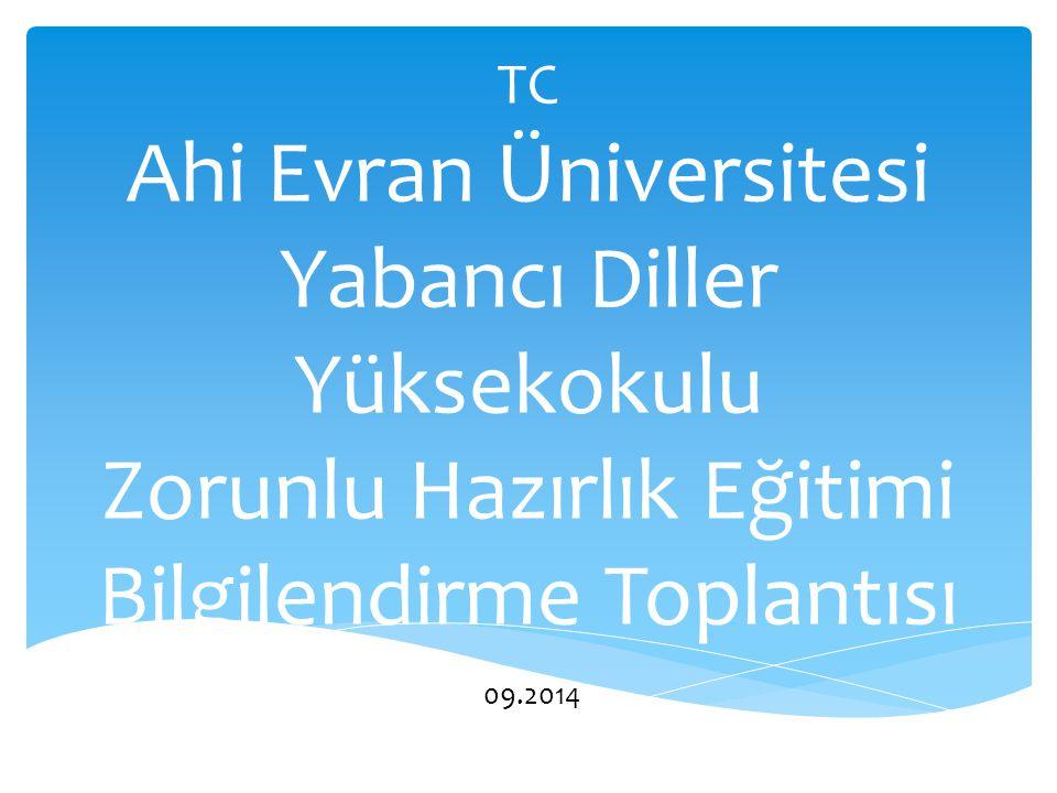 TC Ahi Evran Üniversitesi Yabancı Diller Yüksekokulu Zorunlu Hazırlık Eğitimi Bilgilendirme Toplantısı 09.2014