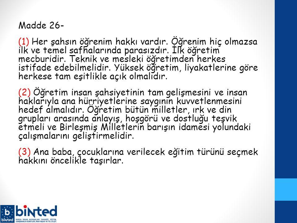 Madde 26- (1) Her şahsın öğrenim hakkı vardır.