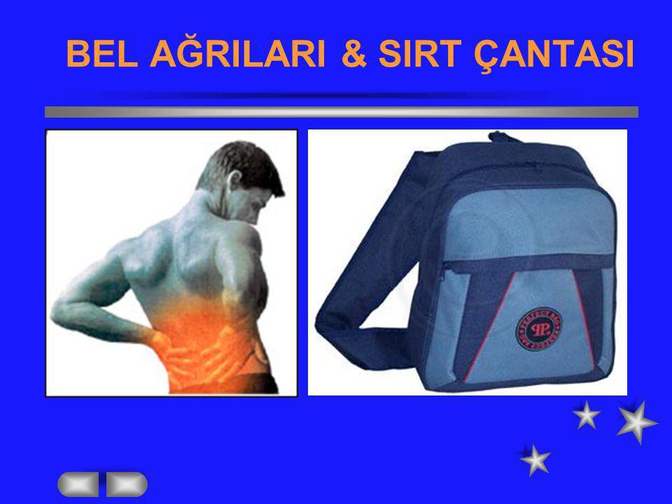 * Ağır çantalarda kalça kayışı kullanılmalı.Kayışları geniş ve yumuşak çanta kullanılmalı.