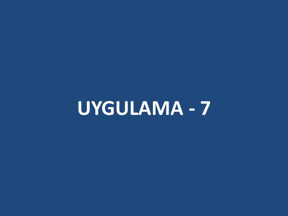 UYGULAMA - 7