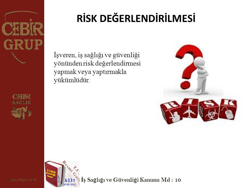 İşveren, iş sağlığı ve güvenliği yönünden risk değerlendirmesi yapmak veya yaptırmakla yükümlüdür.