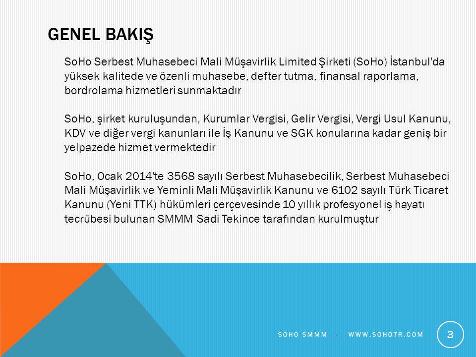 GENEL BAKIŞ SoHo Serbest Muhasebeci Mali Müşavirlik Limited Şirketi (SoHo) İstanbul'da yüksek kalitede ve özenli muhasebe, defter tutma, finansal rapo