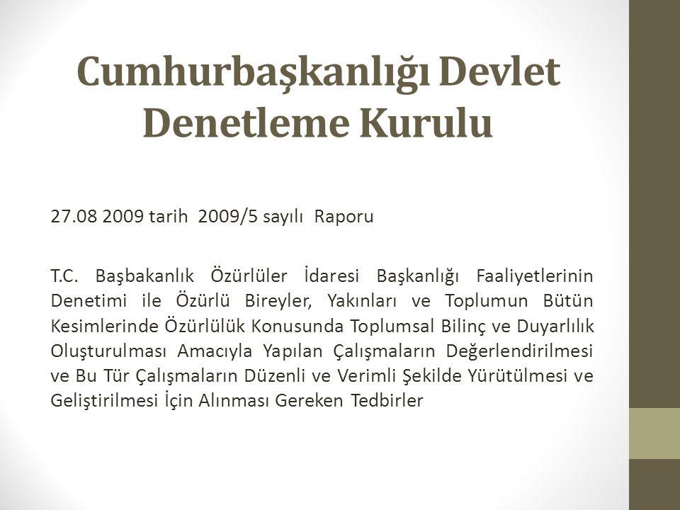 Cumhurbaşkanlığı Devlet Denetleme Kurulu 27.08 2009 tarih 2009/5 sayılı Raporu T.C.