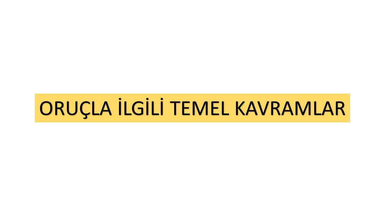 ORUÇLA İLGİLİ TEMEL KAVRAMLAR