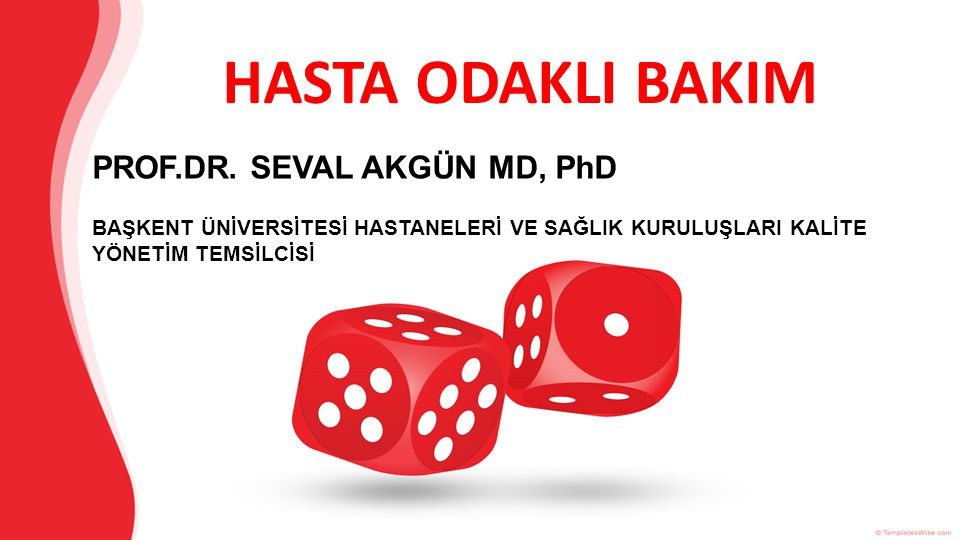 HASTA ODAKLI BAKIM PROF.DR.