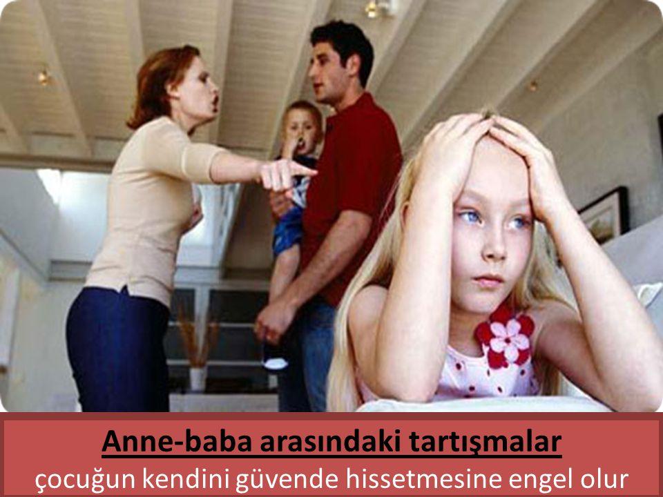 Anne-baba arasındaki tartışmalar çocuğun kendini güvende hissetmesine engel olur
