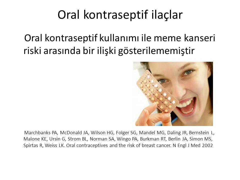 Oral kontraseptif ilaçlar Oral kontraseptif kullanımı ile meme kanseri riski arasında bir ilişki gösterilememiştir Marchbanks PA, McDonald JA, Wilson