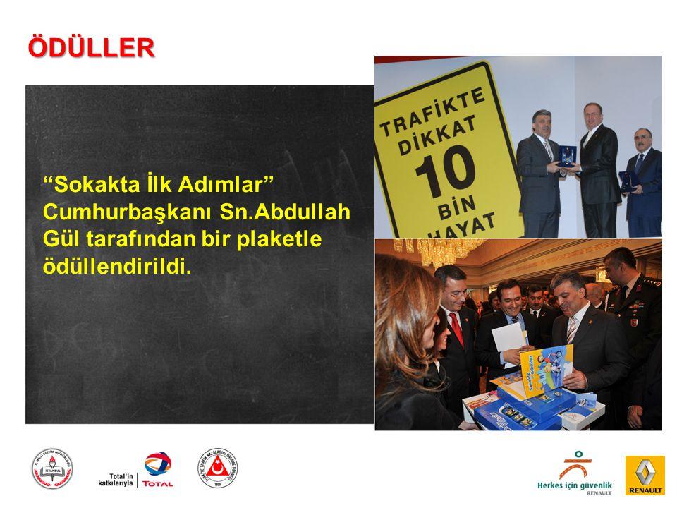 """ÖDÜLLER """"Sokakta İlk Adımlar"""" Cumhurbaşkanı Sn.Abdullah Gül tarafından bir plaketle ödüllendirildi."""