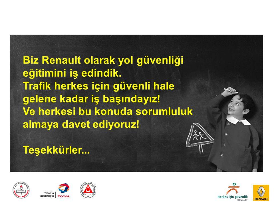 Biz Renault olarak yol güvenliği eğitimini iş edindik. Trafik herkes için güvenli hale gelene kadar iş başındayız! Ve herkesi bu konuda sorumluluk alm