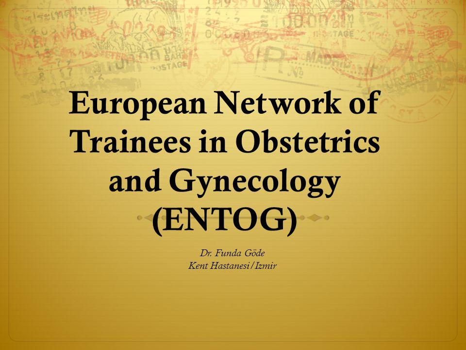 ENTOG aktiviteleri  ENTOG, EBCOG'un yanında bütün toplantılarda, çalışmalarda ve komisyonlarda yer alır.